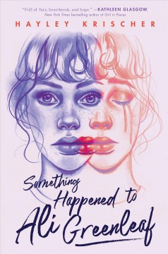 Something Happened to Ali Greenleaf by Hayley Krischer