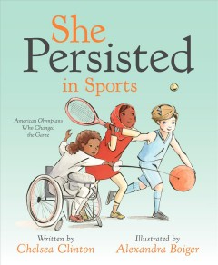 She persisted in sports : American Olympians who changed the game / written by Chelsea Clinton ; illustrated by Alexandra BoigerSTEAM lab for kids : 52 creative hands-on projects using science, technology, engineering, art, and math / Liz Lee Heinecke