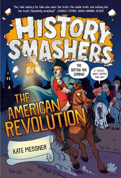 The American Revolution by Kate Messner ; illustrated by Dylan Meconis.