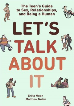 Let's talk about it by Erika Moen, Matthew Nolan ; layout assistance by Maria Frantz.