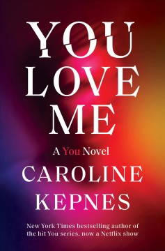 You love me by Caroline Kepnes.