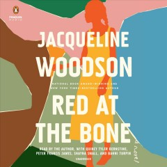 Red at the Bone by Jacqueline Woodson, read by Jacqueline Woodson, Bahni Turpin, Quincy Tyler Bernstine, Peter Francis James, and Shayna Small