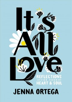 It's All Love: Reflections for Your Heart and Soul, book cover