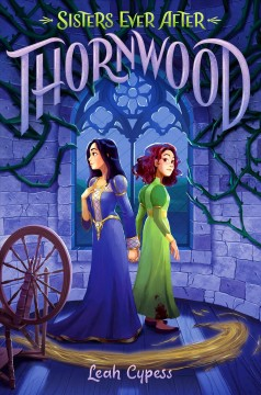 Sisters Ever After: Thornwood