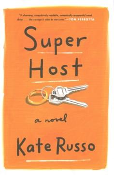 Super host : a novel / Kate Russo.