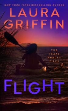 Flight / Laura Griffin.