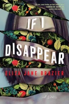If I disappear / Eliza Jane Brazier.