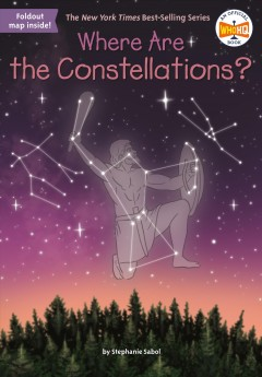 Where are the constellations? by by Stephanie Sabol ; illustrated by Laurie A. Conley.