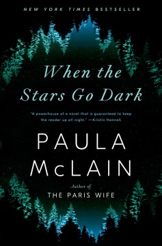When the stars go dark by Paula McLain.