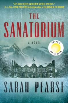 The sanatorium : a novel / Sarah Pearse.