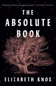The absolute book / Elizabeth Knox.