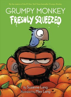Grumpy monkey. by by Suzanne Lang ; illustrated by Max Lang.