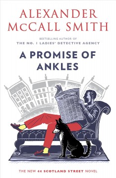 A promise of ankles : the new 44 Scotland Street novel / Alexander McCall Smith.