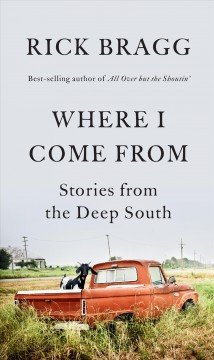 Where I Come From By Rick Bragg