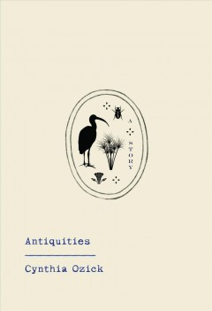 Antiquities, by Cynthia Ozick