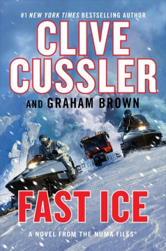 Fast ice by Clive Cussler and Graham Brown.
