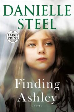 Finding Ashley / Danielle Steel.