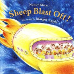 Sheep blast off! / written by Nancy Shaw ; illustrated by Margot Apple.