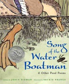 Song of the water boatman : & other pond poems / written by Joyce Sidman ; illustrated by Beckie Prange