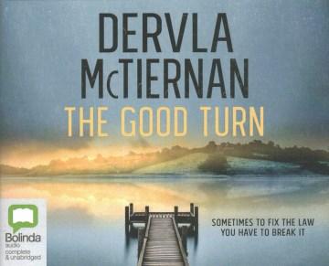 The good turn / Dervla McTiernan.