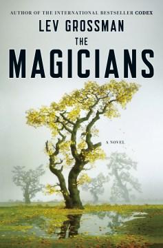 The magicians : a novel / Lev Grossman.