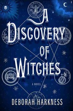 A discovery of witches / Deborah Harkness.