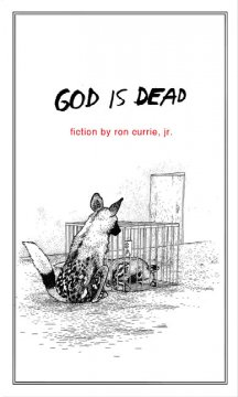 God is dead / Ron Currie, Jr.
