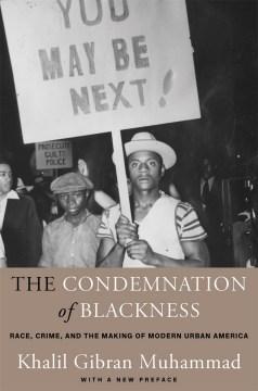 La condena de la negritud Race, Crime, and the Making of Modern Urban America, con un nuevo prefac, portada del libro