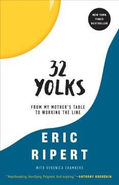 """32 Yolks-from my Mother's Table to Walking the Line""-Eric Ripert"