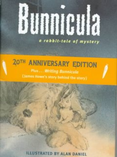 Bunnicula A rabbit-tale of mystery by Deborah and James Howe; illustrated by Alan Daniel.