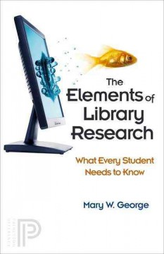 The elements of library research : what every student needs to know, book cover