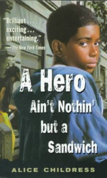 A Hero Ain't Nothin' but a Sandwich by Alice Childress