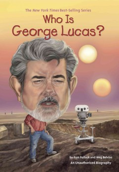 Who is George Lucas? by Pam Pollack, book cover