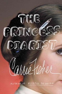 The Princess Diarist by Carrie Fisher, book cover