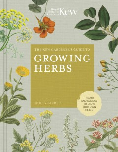 The Kew Gardener's Guide to Growing Herbs , book cover