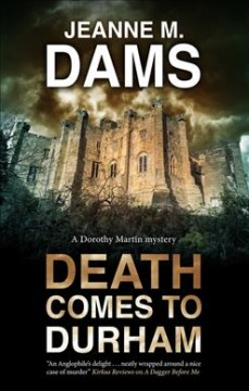 """Death Comes To Durham"" - Jeanne M. Dams"