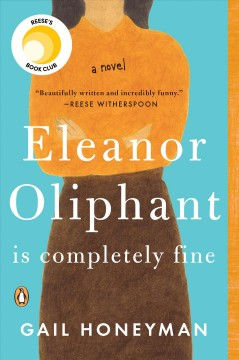 """Eleanor Oliphant is Completely Fine""-Gail Honeyman"