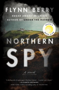 Northern spy by Flynn Berry.