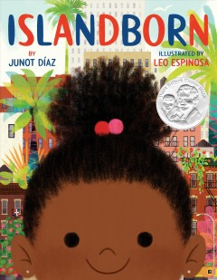 Islandborn / by Junot Díaz ; illustrated by Leo Espinosa.