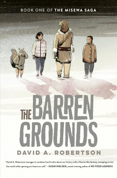The Barren Grounds by David A Robertson