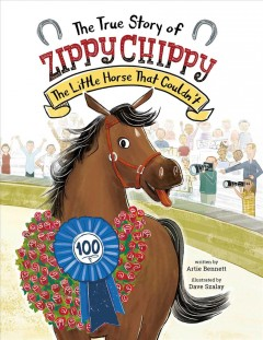 The True Story of Zippy Chippy: The Little Horse That Couldn