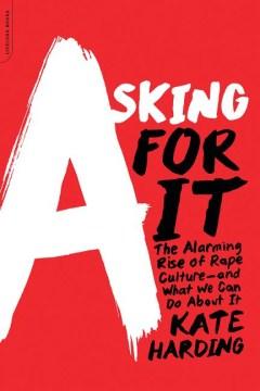 Pidiéndolo por el alarmante aumento de la cultura de la violación y lo que podemos hacer al respecto, portada del libro