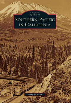 Southern Pacific in California, book cover
