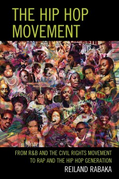 The Hip Hop Movement: From R & B and the Civil Rights Movement to Rap and the Hip Hop Generation, book cover