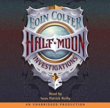 Half Moon investigations / Eoin Colfer.