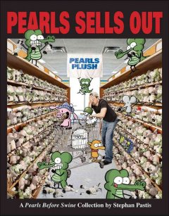 Pearls Sells Out: A Pearls Before Swine Treasury, book cover