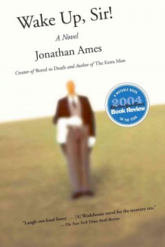 Wake up, sir! : a novel / Jonathan Ames