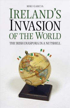 Ireland's Invasion of the World by Miki Garcia, book cover