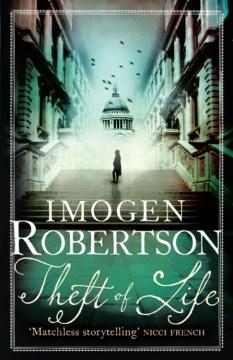 Theft of life / Imogen Robertson.