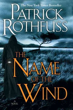 The name of the wind : the kingkiller chronicle : day one / Patrick Rothfuss.